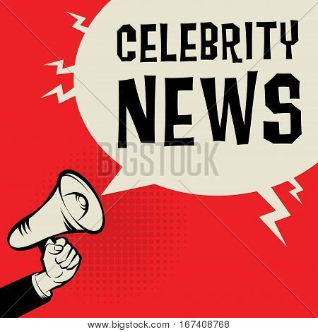 Megaphone Hand business concept with text Celebrity News vector illustration