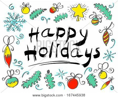 Happy Holidays lettering hand drawm composition in frame with pine tree branches swirls and decoration balls snowflakes. Simplicity ink illustration.