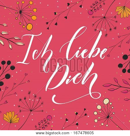 Ich liebe dich. I love you in German language. Love saying, modern calligraphy on pink background with flowers and branches