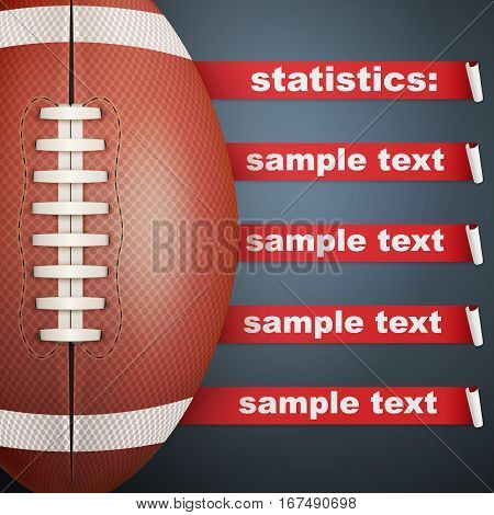 Background of American Football sports. Infographic of list and schedule of players and statistics. Ball with red ribbon. Vector Illustration.