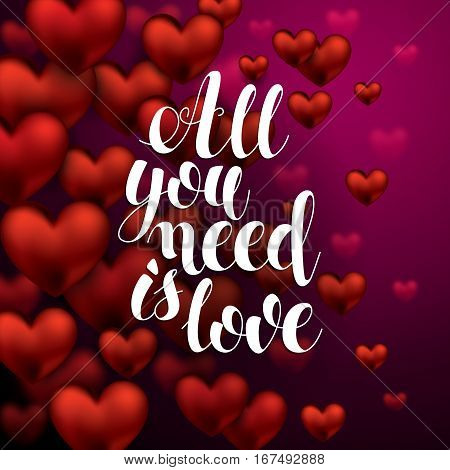 All you need is Love. Calligraphy Hand Drawn Lettering. Romantic Abstract Card Design Element. Valentines Day Card. Save the date design element. Vector Illustration