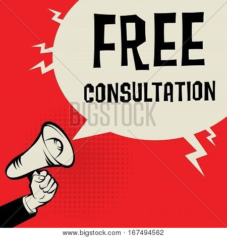 Megaphone Hand business concept with text Free Consultation vector illustration