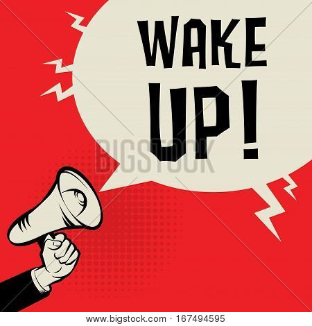 Megaphone Hand business concept with text Wake Up vector illustration