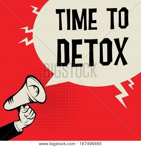 Megaphone Hand business concept with text Time to Detox vector illustration