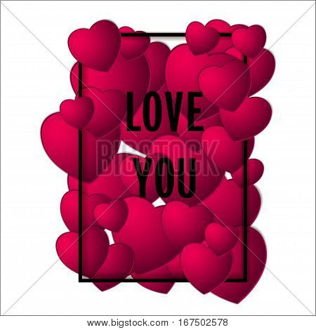 Many paper hearts Valentine template Vector illustration Many pink hearts in black frame with the inscription I love you