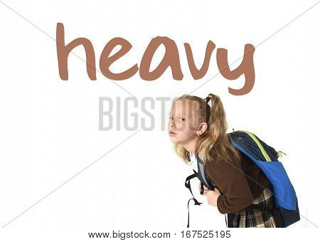 English language learning vocabulary school card with word heavy and sweet little schoolgirl tired and exhausted carrying on her back school backpack in weight of school books concept