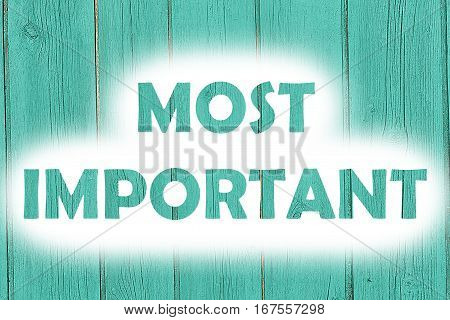 Most Important Words Print On The Wooden Plate