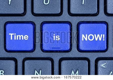 Time is now words on keyboard button pc