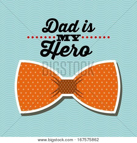 happy father's day card with bow tie icon over blue blackground. colorful design. vector illustration