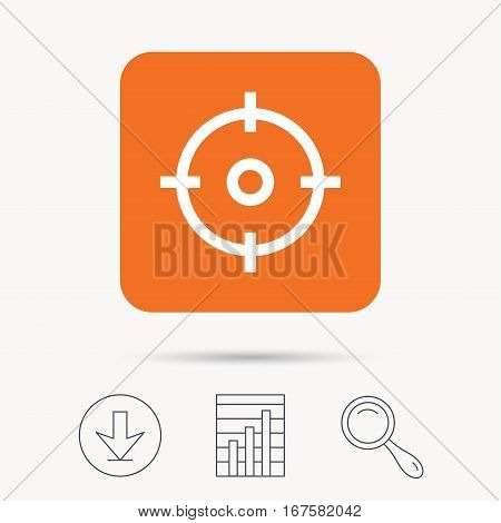 Target icon. Crosshair aim symbol. Report chart, download and magnifier search signs. Orange square button with web icon. Vector