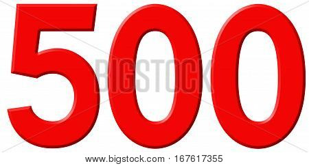 Numeral 500, Five Hundred, Isolated On White Background, 3D Render