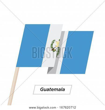 Guatemala Ribbon Waving Flag Isolated on White. Vector Illustration. Guatemala Flag with Sharp Corners