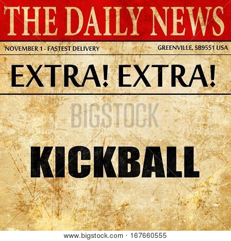kickball sign background, newspaper article text
