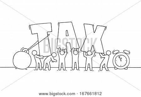 Sketch of working little people big word Tax. Doodle cute miniature scene about taxation. Hand drawn cartoon vector illustration for business and finance design.