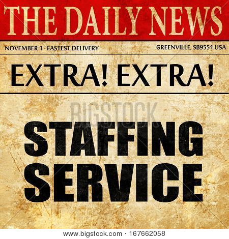 staffing service, newspaper article text