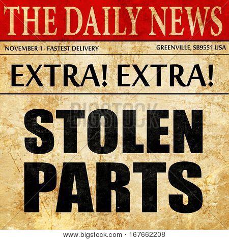 stolen parts, newspaper article text