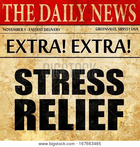 stress relief, newspaper article text