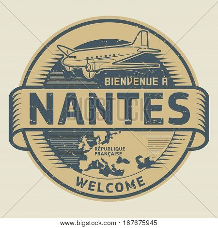 Grunge rubber stamp or tag with airplane and text Welcome to Nantes French Republic (in french language) vector illustration
