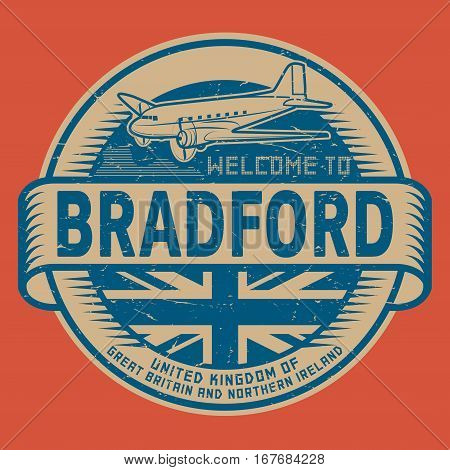 Grunge rubber stamp or tag with airplane and text Welcome to Bradford United Kingdom vector illustration