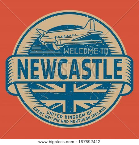 Grunge rubber stamp or tag with airplane and text Welcome to Newcastle United Kingdom vector illustration