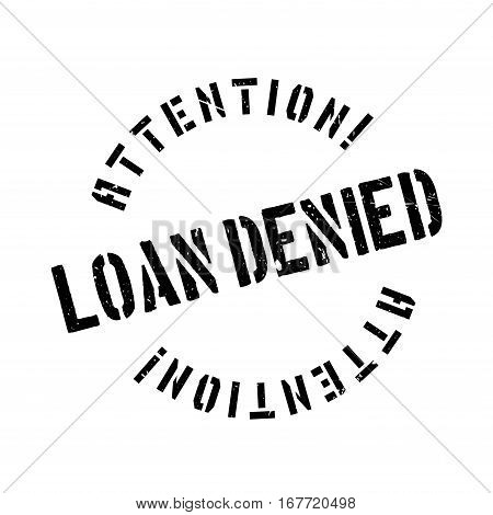 Loan denied rubber stamp. Grunge design with dust scratches. Effects can be easily removed for a clean, crisp look. Color is easily changed.