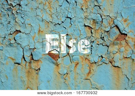 else word print on the rusty corrugated metal wall texture background