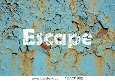 Escape Word Print On The Rusty Corrugated Metal Wall Texture Background