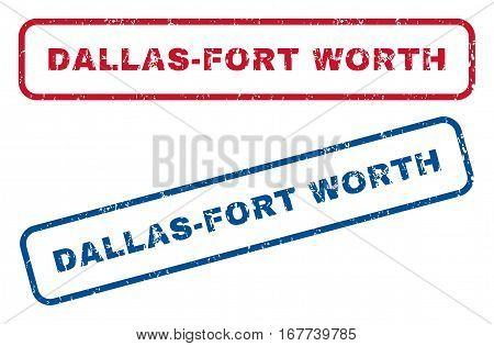 Dallas-Fort Worth text rubber seal stamp watermarks. Vector style is blue and red ink caption inside rounded rectangular shape. Grunge design and unclean texture. Blue and red emblems.