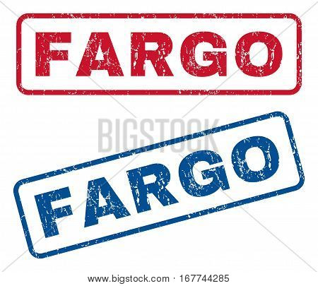 Fargo text rubber seal stamp watermarks. Vector style is blue and red ink caption inside rounded rectangular shape. Grunge design and dirty texture. Blue and red stickers.