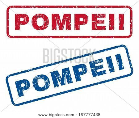 Pompeii text rubber seal stamp watermarks. Vector style is blue and red ink tag inside rounded rectangular banner. Grunge design and unclean texture. Blue and red emblems.