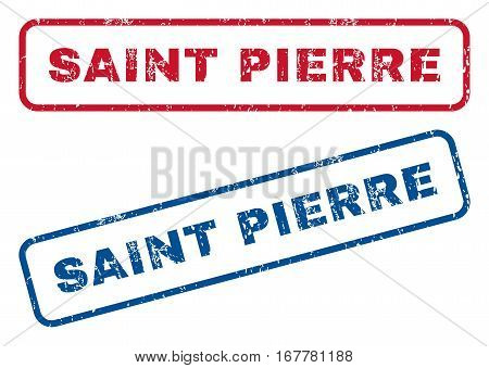 Saint Pierre text rubber seal stamp watermarks. Vector style is blue and red ink tag inside rounded rectangular shape. Grunge design and scratched texture. Blue and red emblems.