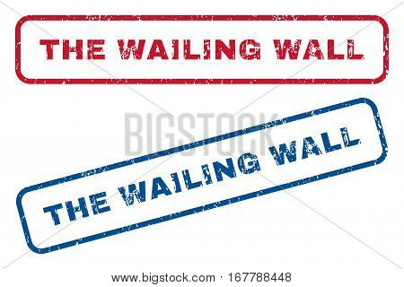 The Wailing Wall text rubber seal stamp watermarks. Vector style is blue and red ink tag inside rounded rectangular banner. Grunge design and scratched texture. Blue and red emblems.
