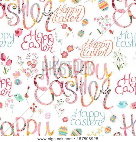 Floral seamless pattern with phrase Happy easter, eggs, birds and stylized flowers. Endless texture for spring design, decoration,  greeting cards, posters,  invitations, advertisement.