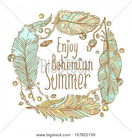 Boho style design for card, invitation, party poster . Free hand drawing of feathers with beads. Lettering Enjoy Bohemian Summer.