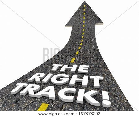 The Right Track Road Street Words Best Path 3d Illustration