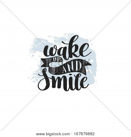 wake up and smile handwritten calligraphy lettering positive quote to design greeting card, poster, banner, printable wall art, t-shirt and other, vector illustration