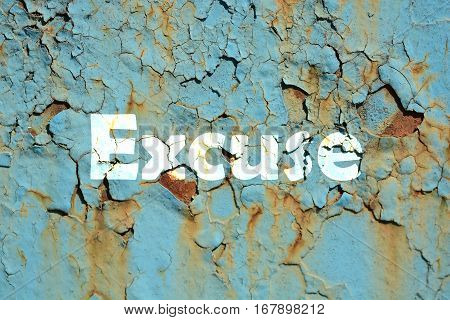 Excuse Word Print On The Rusted Metal Corrugated Metal Background