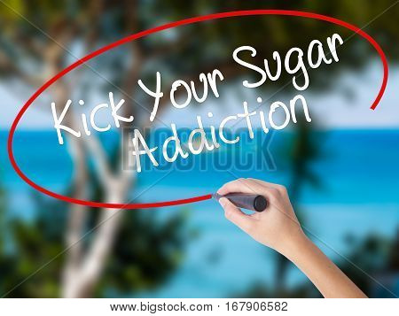 Woman Hand Writing Kick Your Sugar Addiction With Black Marker On Visual Screen
