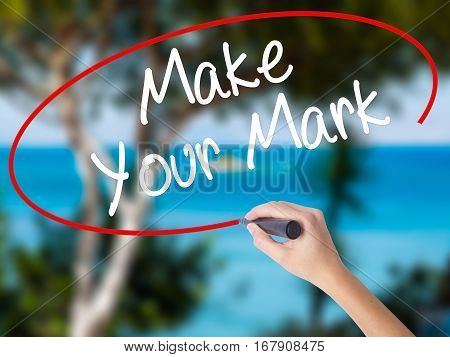 Woman Hand Writing Make Your Mark With Black Marker On Visual Screen