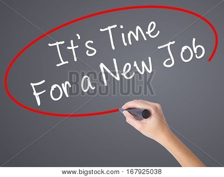 Woman Hand Writing Its Time For A New Job Black Marker On Visual Screen