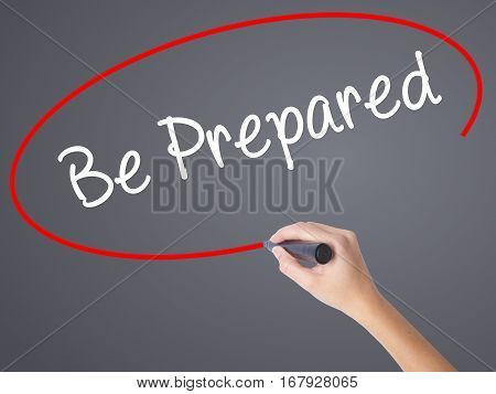 Woman Hand Writing Be Prepared With Black Marker On Visual Screen