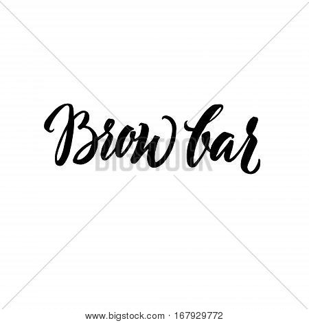 Brow Bar Typography Square Poster. Vector lettering. Calligraphy phrase for gift cards, scrapbooking, beauty blogs. Typography art.