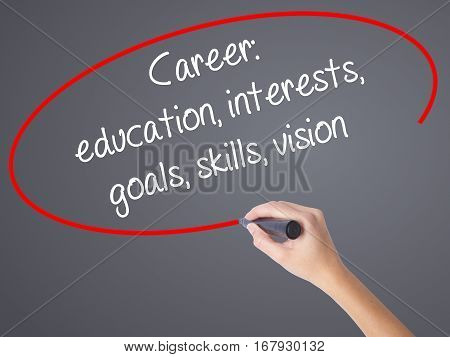 Woman Hand Writing Career: Education, Interests, Goals, Skills, Vision With Black Marker On Visual S