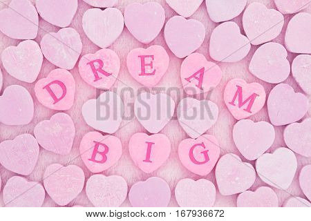 Old fashion dream big message Retro heart shaped candy with text Dream Big