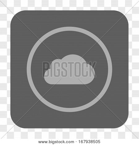 Cloud interface toolbar button. Vector icon style is a flat symbol in a rounded square button, light gray and gray colors, chess transparent background.