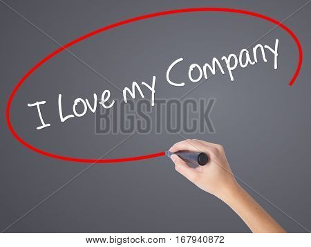 Woman Hand Writing I Love My Company  With Black Marker On Visual Screen