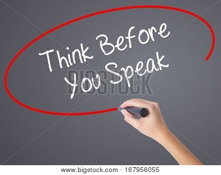 Woman Hand Writing Think Before You Speak With Black Marker On Visual Screen