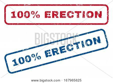 100 Percent Erection text rubber seal stamp watermarks. Vector style is blue and red ink caption inside rounded rectangular banner. Grunge design and unclean texture. Blue and red signs.
