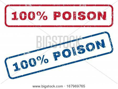 100 Percent Poison text rubber seal stamp watermarks. Vector style is blue and red ink caption inside rounded rectangular banner. Grunge design and dirty texture. Blue and red emblems.