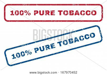 100 Percent Pure Tobacco text rubber seal stamp watermarks. Vector style is blue and red ink tag inside rounded rectangular banner. Grunge design and unclean texture. Blue and red signs.